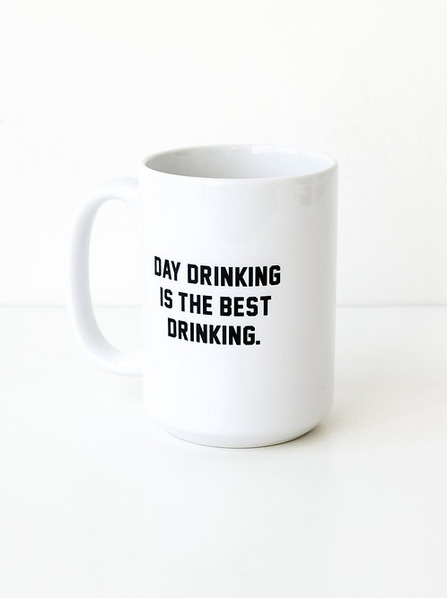 "The ""DAY DRINKING"" Mug"