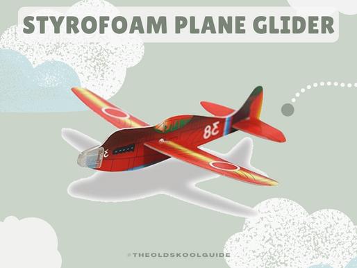 #TheOldSkoolGUIDE | Styrofoam Plane Glider