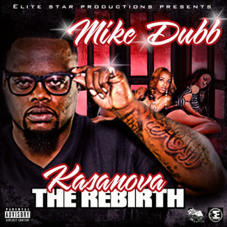 Mike Dubb - Kasanova The Rebirth Mixtape