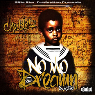 Cheddar - No Mo Dreamn Mixtape