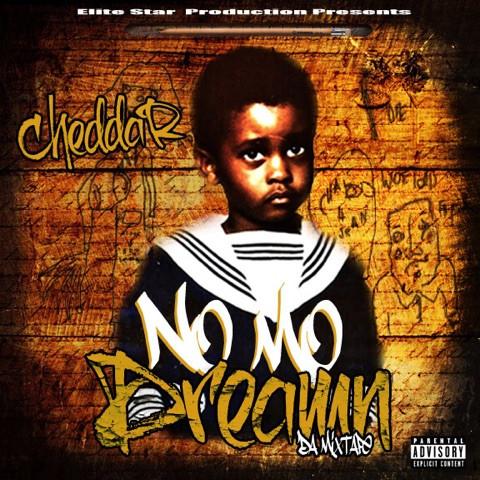 Cheddar - No Mo Dreamn Mixtape