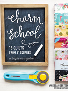 """Charm School - 18 Quilts from 5"""" Squares"""