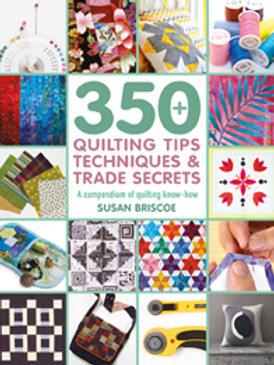 350+ Quilting Tips, Techniques & Trade Secrets