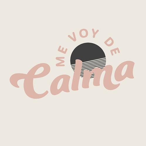ME VOY DE CALMA