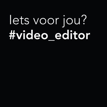 Video editor gezocht!