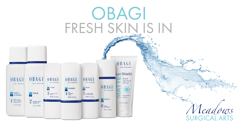 Obagi: Fresh Skin Is In | Meadows Surgical Arts