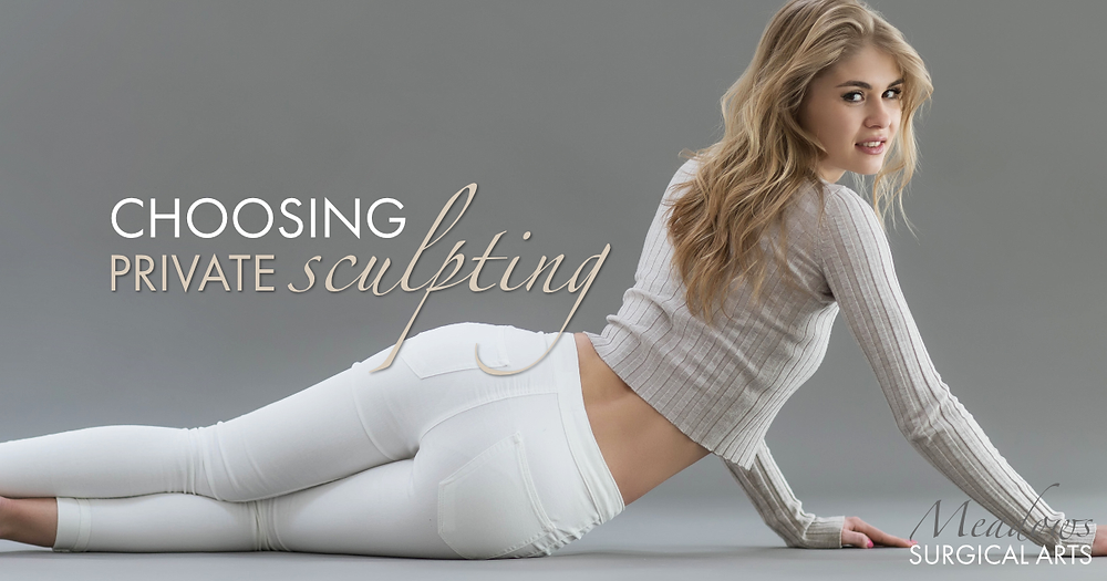 Choosing Private Sculpting | Labiaplasty | Meadows Surgical Arts
