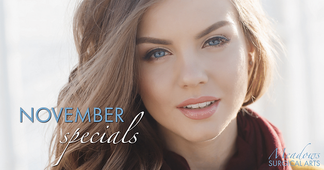 November Specials | Meadows Surgical Arts | Cosmetic Surgery | North