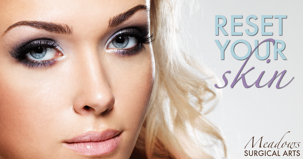 Reset Your Skin | Microdermabrasion | Meadows Surgical Arts