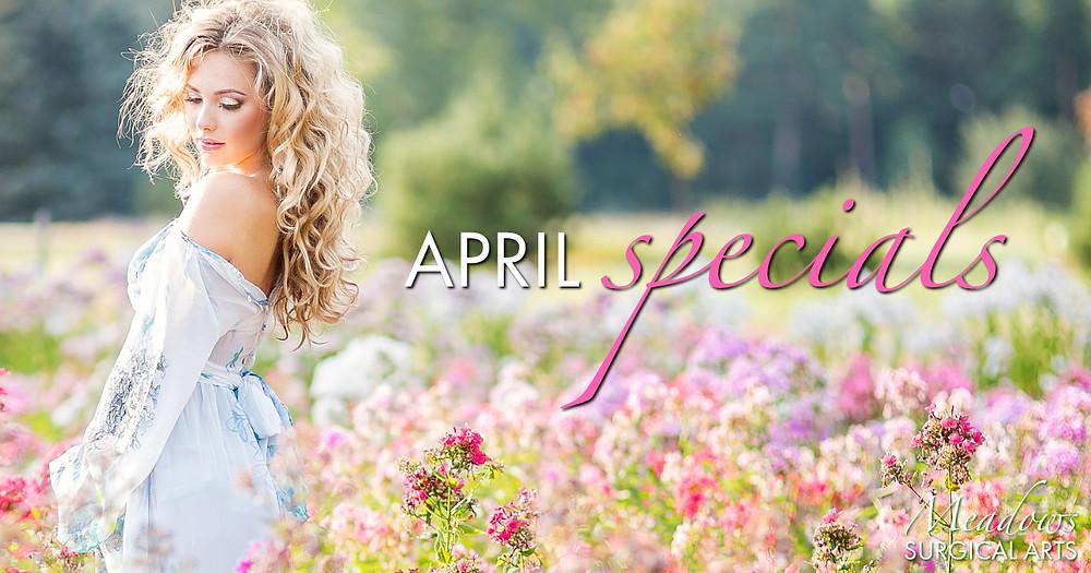 April Specials | Meadows Surgical Arts