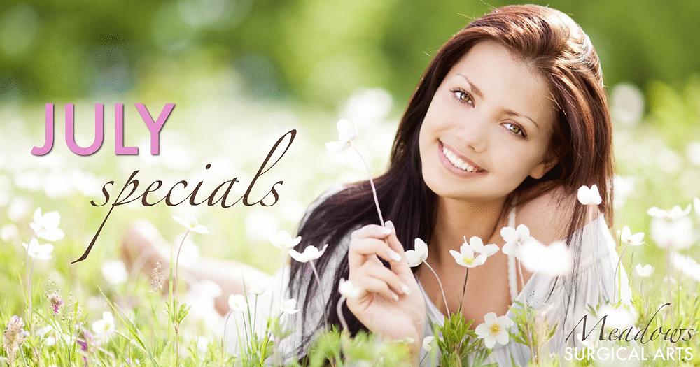 July Specials | Meadows Surgical Arts | Cosmetic Surgery Atlanta