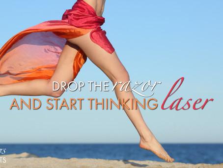 Drop the Razor and Start Thinking Laser