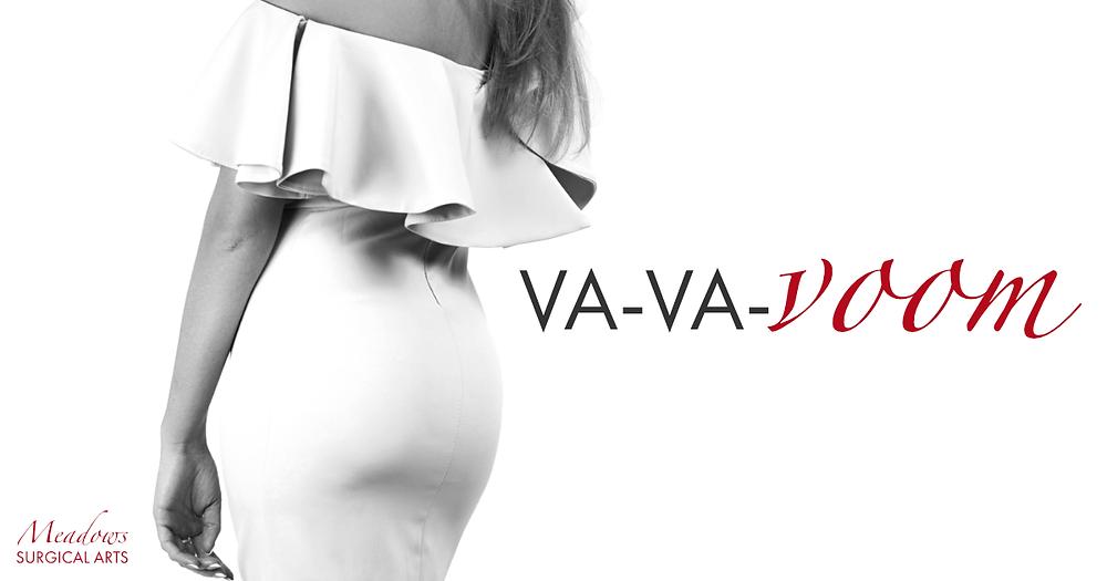 Va-va-voom | Brazilian Butt Lift | Meadows Surgical Arts | Dr. Lionel Meadows | Commerce, GA