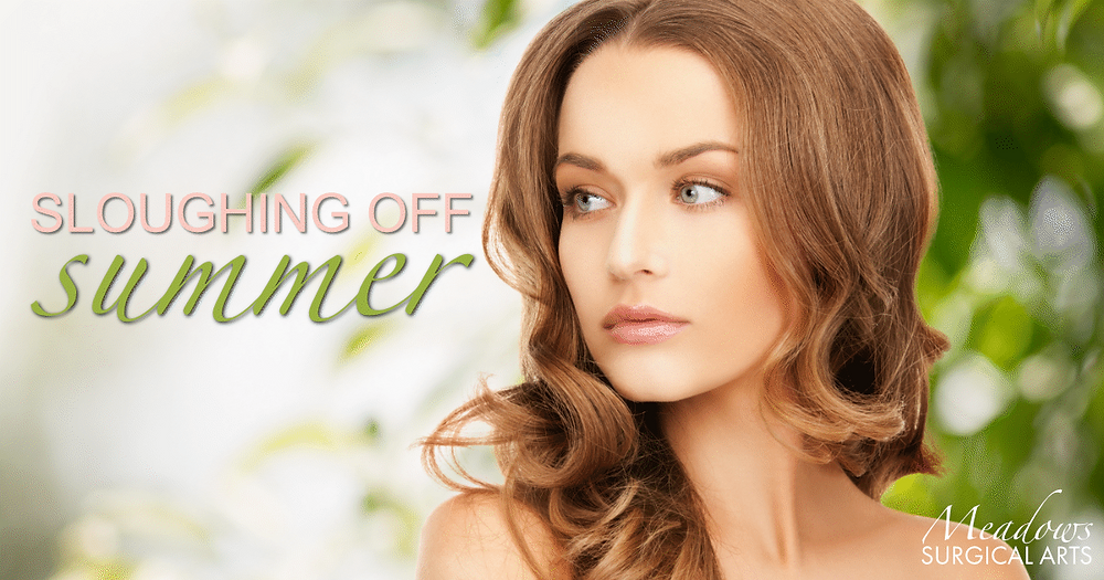 Sloughing Off Summer | CO2 Laser Skin Resurfacing | Meadows Surgical Arts