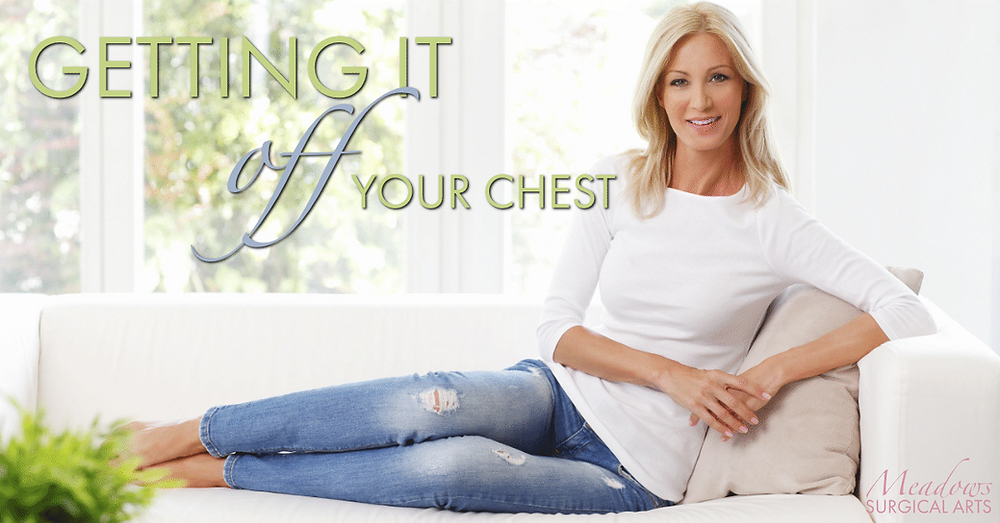 Getting It Off Your Chest | Breast Reduction | Reduction Mammoplasty | Meadows Surgical Arts