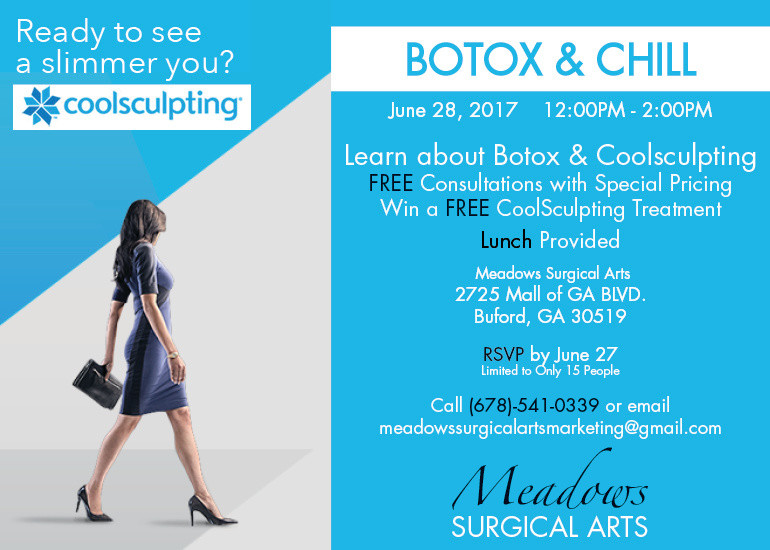 Botox & Chill | June 28th @ 12pm | RSVP to (678) 541-0339 | Meadows Surgical Arts | Cosmetic Surgery Atlanta