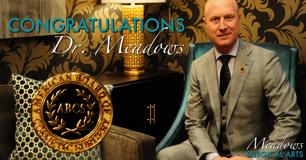 Dr. Meadows   ABCS Board Certification   Meadows Surgical Arts   Cosmetic Surgery Atlanta