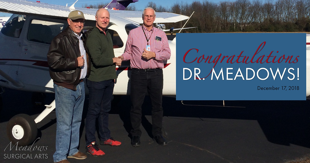 Dr. Meadows | Passed his Private Pilot's license exam | Meadows Surgical Arts