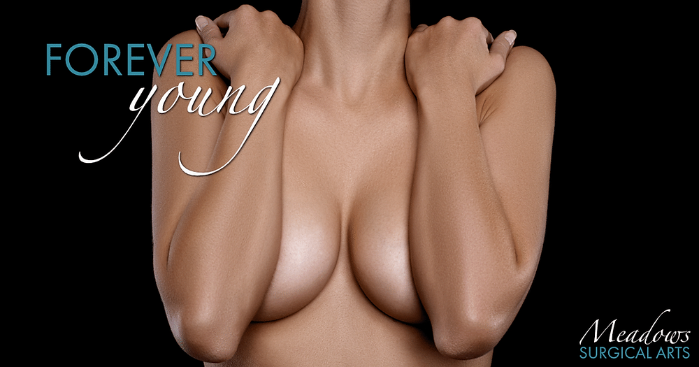Forever Young | Breast Augmentation | Meadows Surgical Arts