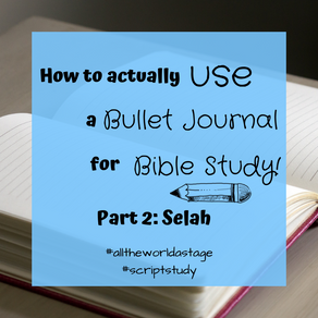 How to Actually Use a Bullet Journal for Bible Study, part 2