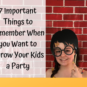 7 Important Tips to Remember When You Throw Your Kids a Party