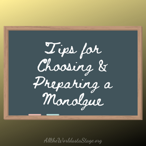 How to Choose & Prepare a Monologue