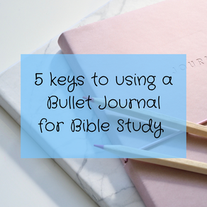 5 Keys to Actually Use a Bullet Journal for Bible Study