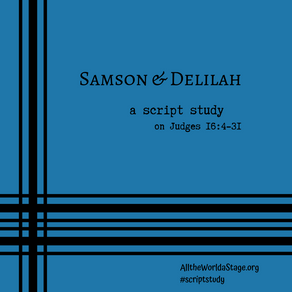 Samson & Delilah: A Script-ure Study on Judges 16