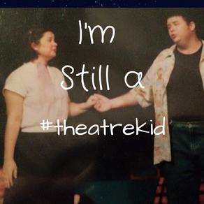 I'm Still a #theatrekid