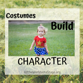 Costumes Build Character