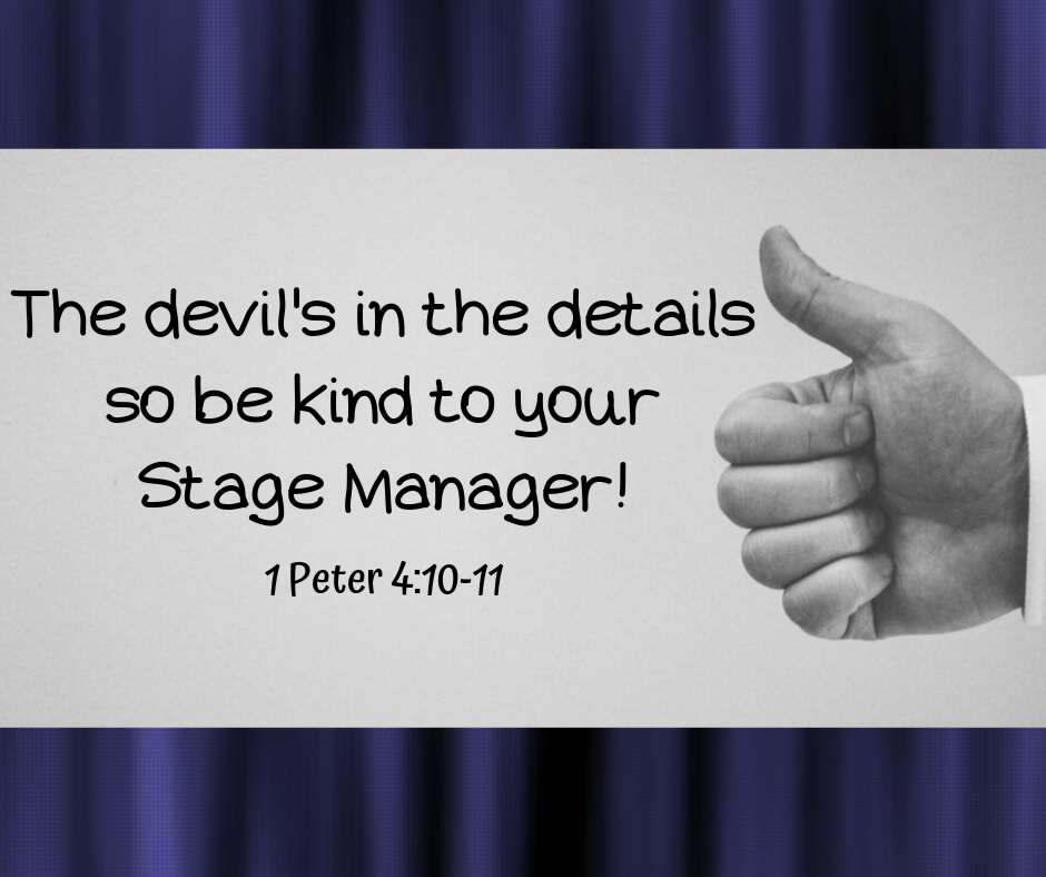 If the devil's in the details, be kind to your stage manager