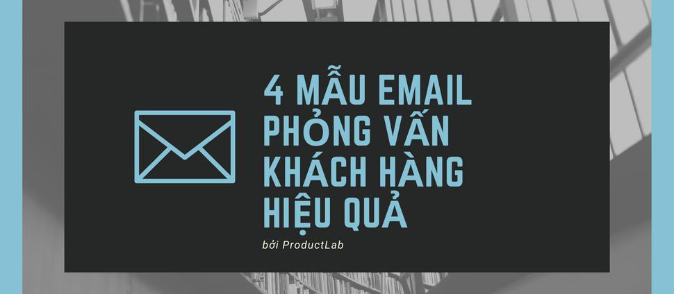 4 mẫu Email phỏng vấn khách hàng hiệu quả
