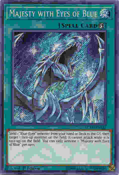 """Majesty with Eyes of Blue LCKC-EN031 Secret Rare Legendary Collection Kaiba  Attribute /Card Type: SPELL /Quick-Play Spell Card   Description: Send 1 """"Blue-Eyes"""""""