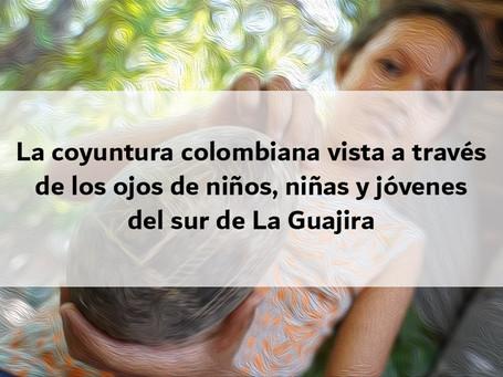 La coyuntura colombiana vista a través de los ojos de niños, niñas y jóvenes del sur de La Guajira