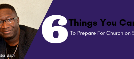 6 Things You Can Do to Prepare for Church on Sunday