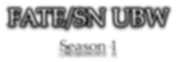 FATE UBW SEASON 1.png