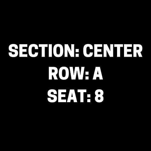 A.S. Section: Center, Row: A, Seat: 8