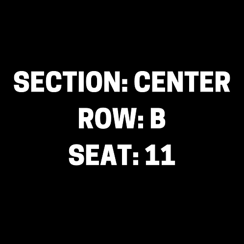 S.B. Section: Center, Row: B, Seat: 11