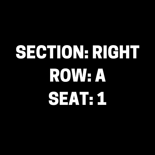 Section: Right, Row: A, Seat: 1