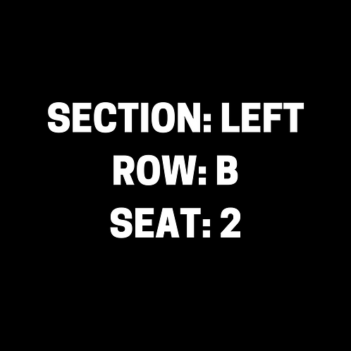 Section: Left, Row: B, Seat: 2