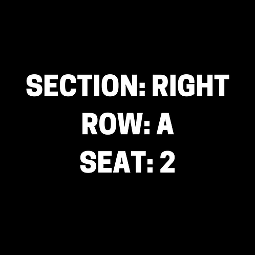 Section: Right, Row: A, Seat: 2