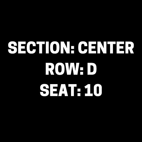 Section: Center, Row: D, Seat: 10