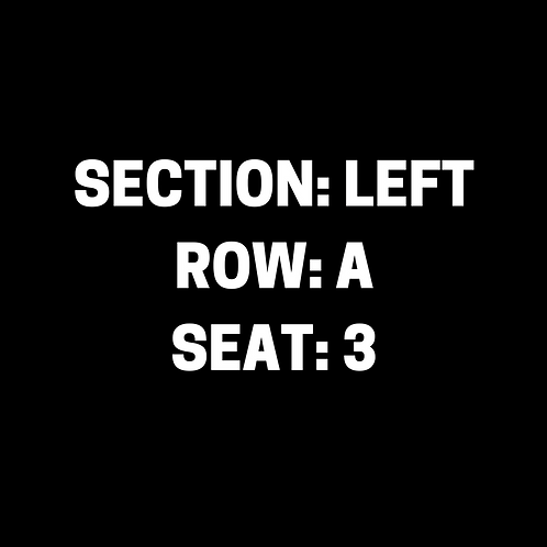 Section: Left, Row: A, Seat: 3