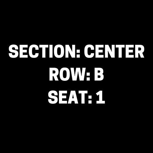 S.B. Section: Center, Row: B, Seat: 1
