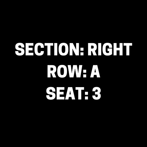 Section: Right, Row: A, Seat: 3