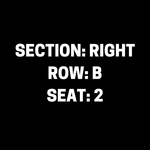 Section: Right, Row: B, Seat: 2