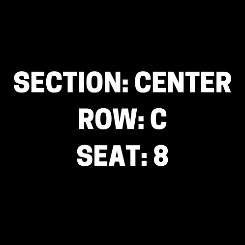 Section: Center, Row: C, Seat: 8