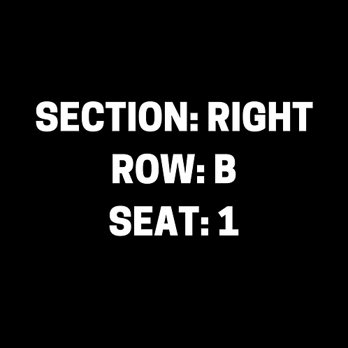 Section: Right, Row: B, Seat: 1