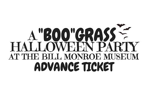 """""""BOO""""GRASS Advance Ticket"""