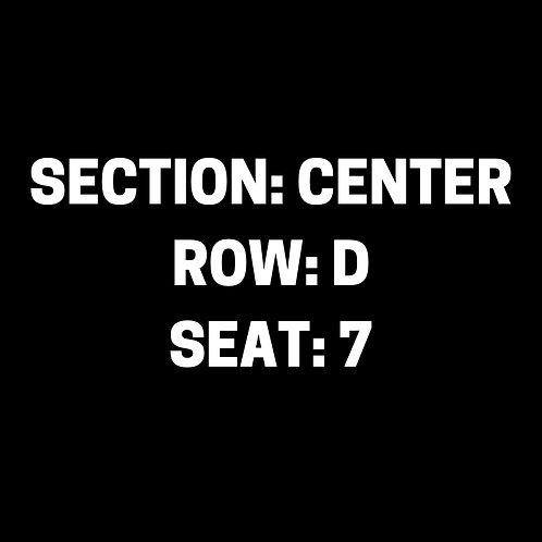 Section: Center, Row: D, Seat: 7